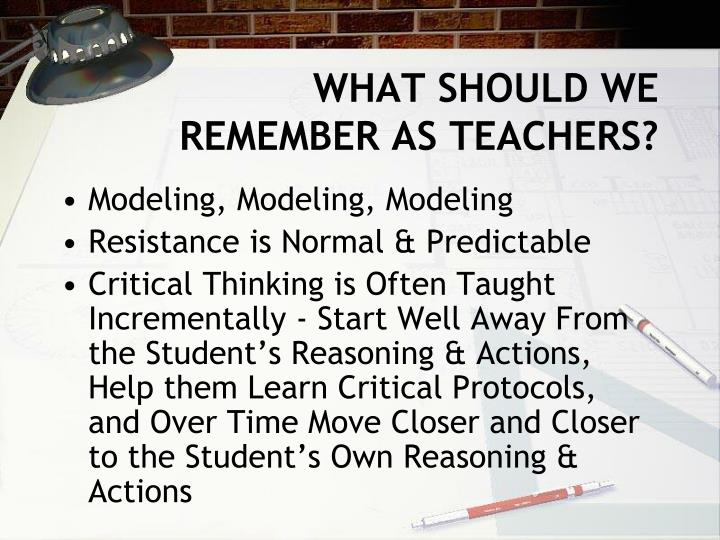 WHAT SHOULD WE REMEMBER AS TEACHERS?