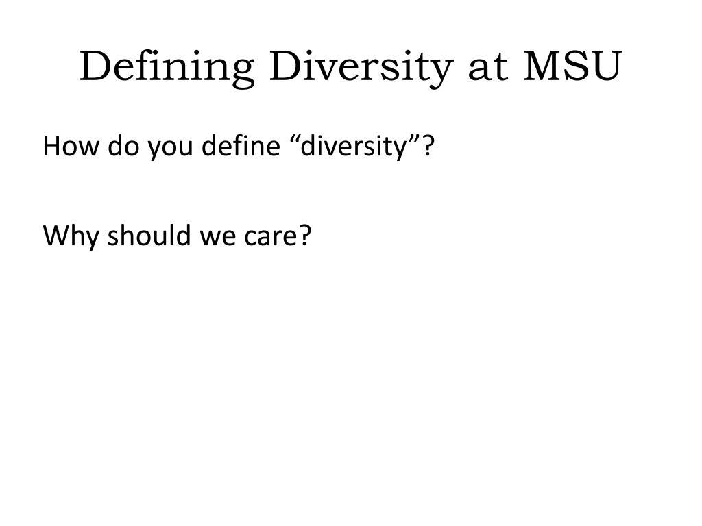 Defining Diversity at MSU