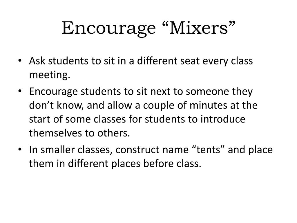 "Encourage ""Mixers"""