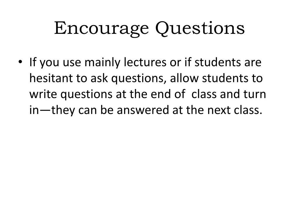 Encourage Questions