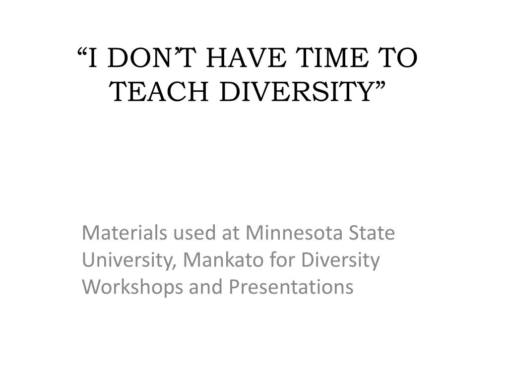 """I DON'T HAVE TIME TO TEACH DIVERSITY"""