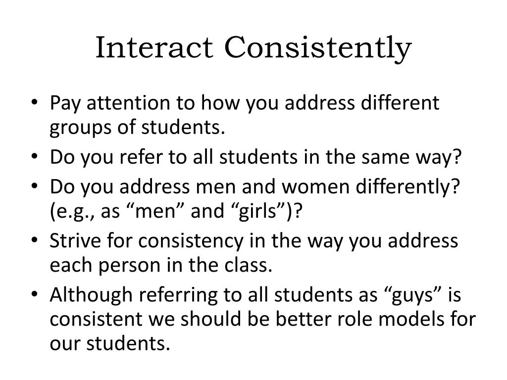 Interact Consistently