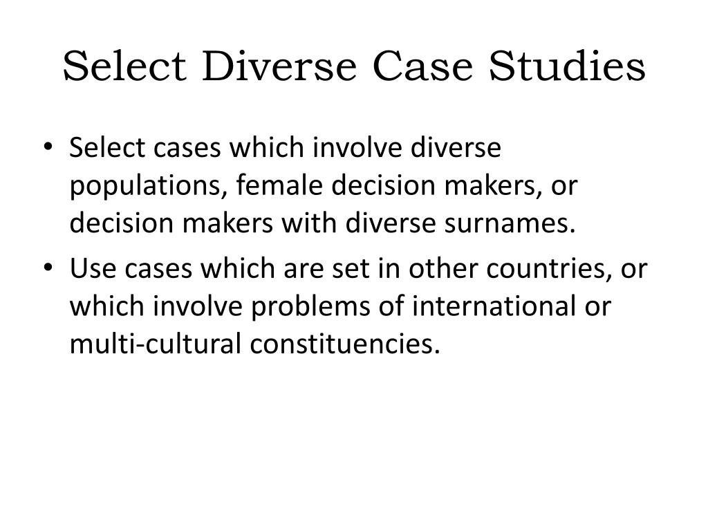 Select Diverse Case Studies