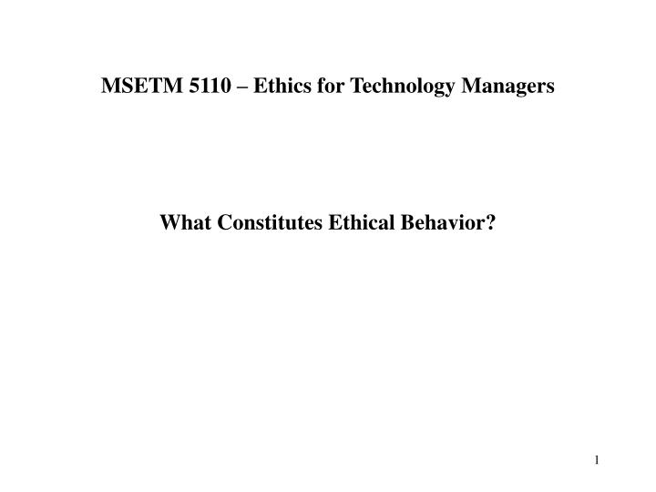 Msetm 5110 ethics for technology managers