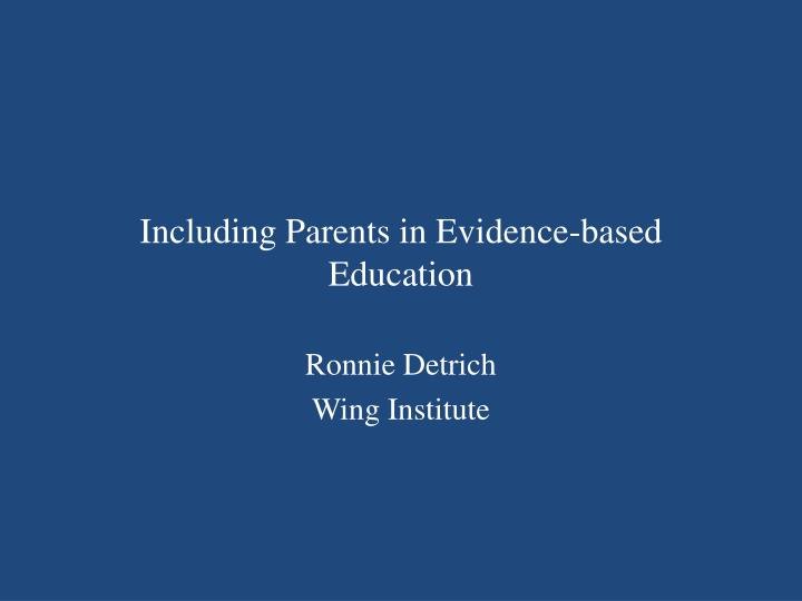 Including parents in evidence based education