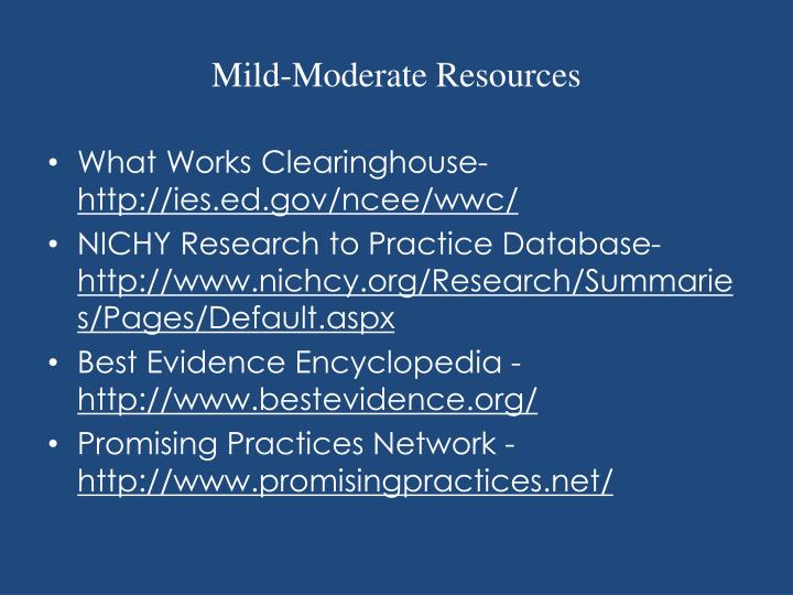 Mild-Moderate Resources