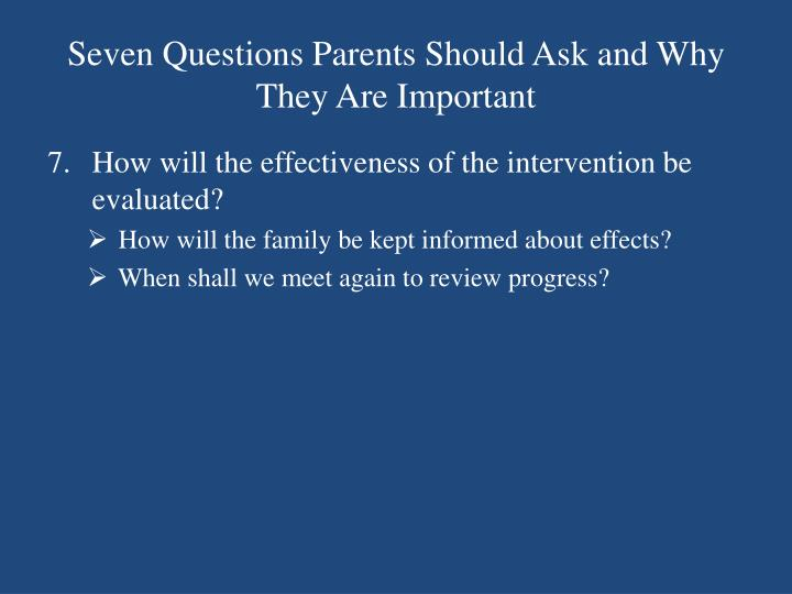 Seven Questions Parents Should Ask and Why They Are Important