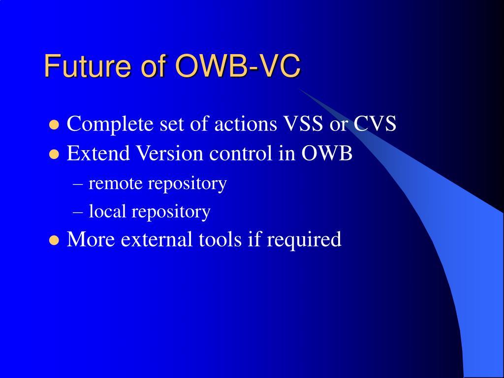 Future of OWB-VC