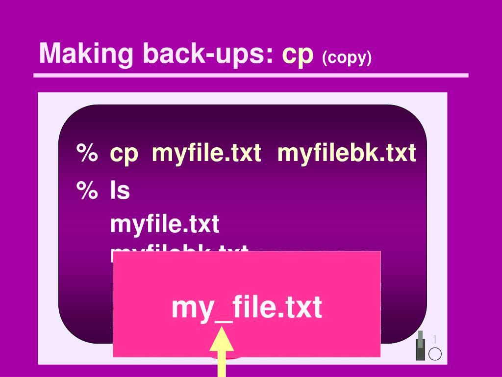 Making back-ups: