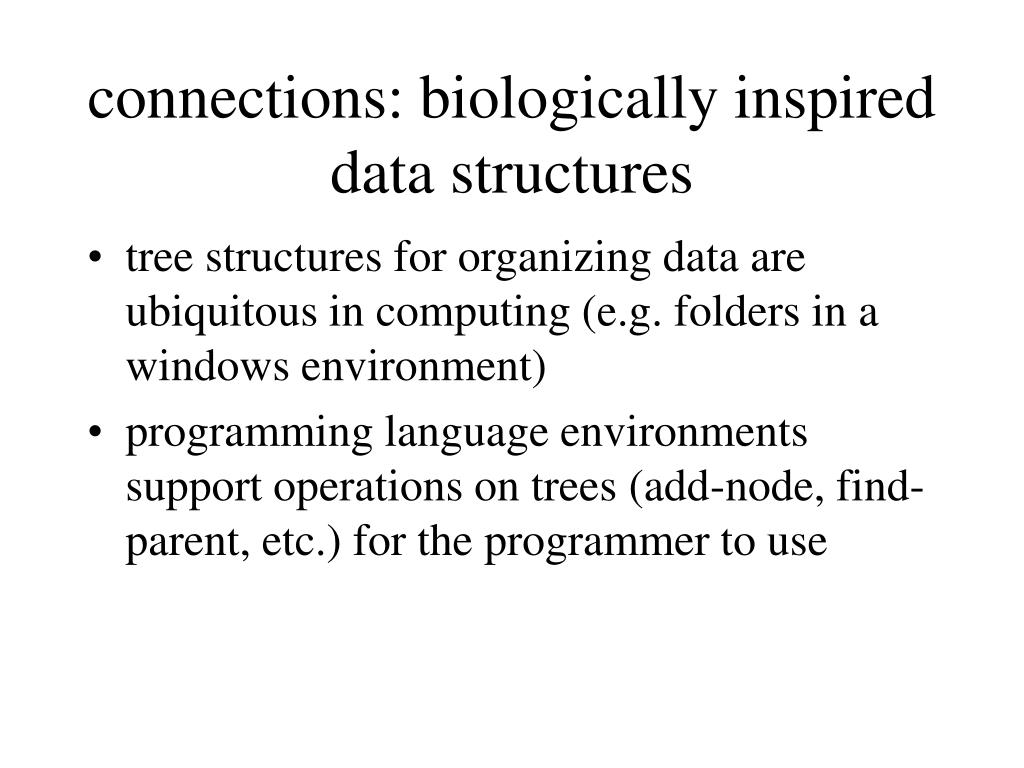 connections: biologically inspired data structures