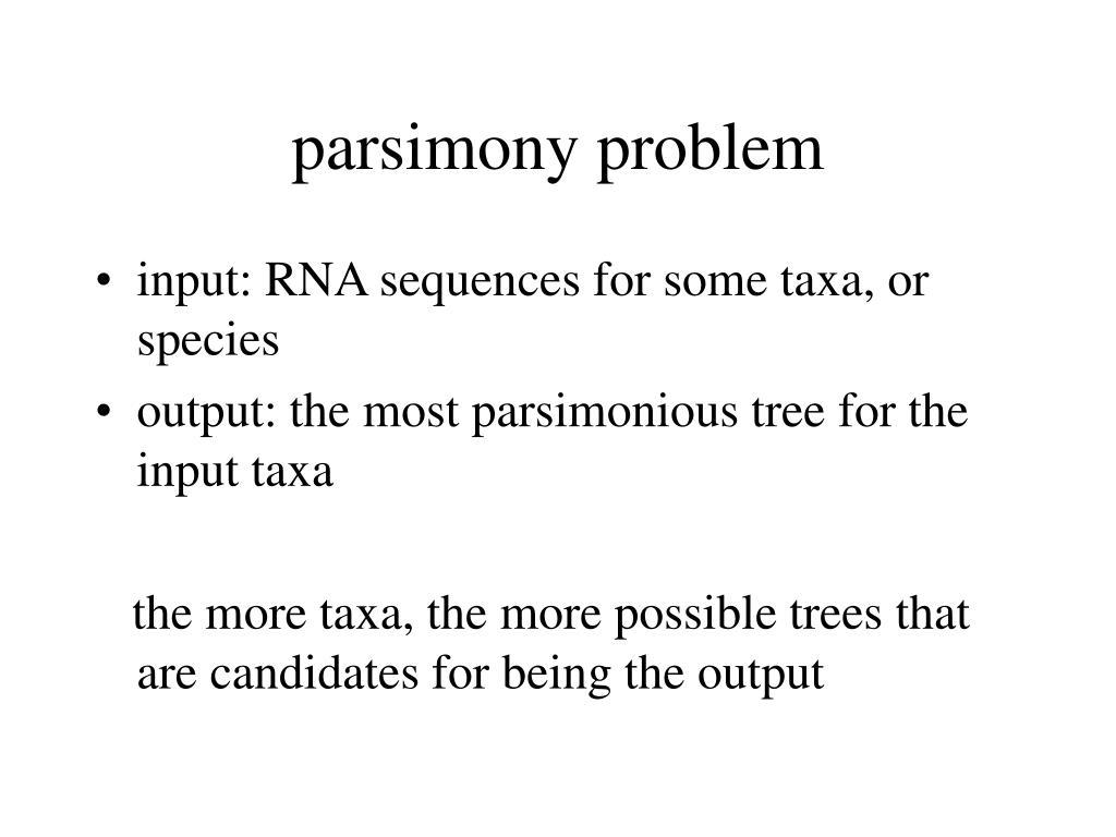 parsimony problem