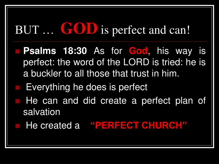 But god is perfect and can