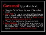 governed by perfect head