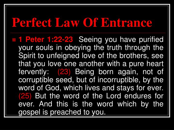 Perfect Law Of Entrance
