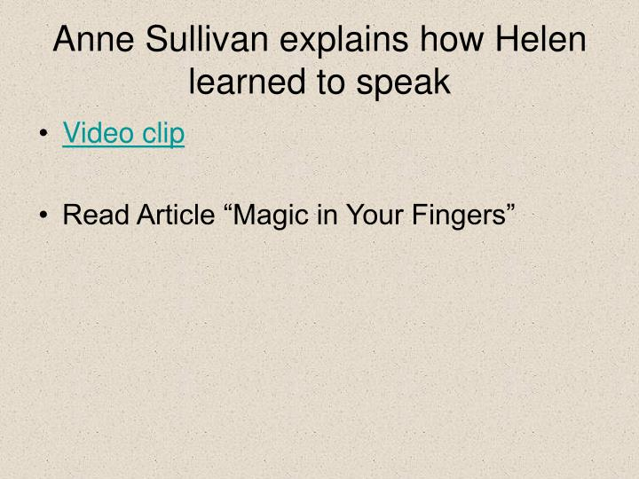 Anne Sullivan explains how Helen learned to speak