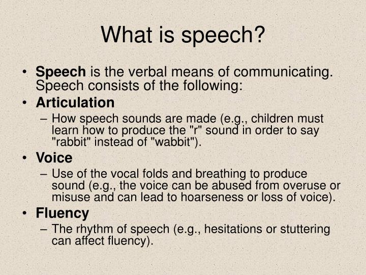 What is speech?