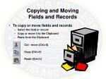 copying and moving fields and records