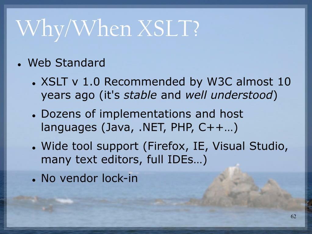 Why/When XSLT?