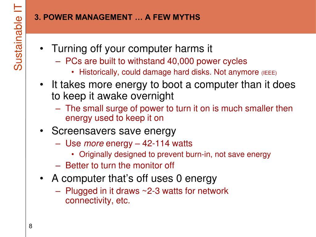 3. POWER MANAGEMENT … A FEW MYTHS