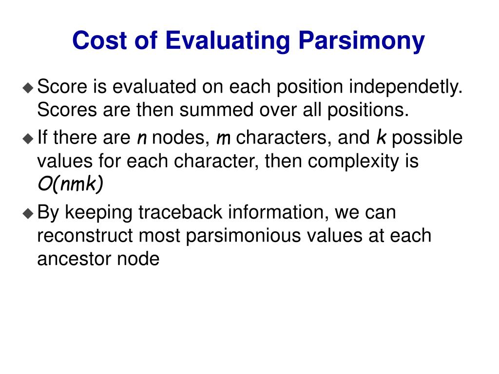 Cost of Evaluating Parsimony