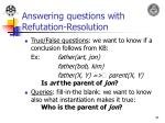 answering questions with refutation resolution
