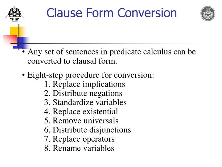 Any set of sentences in predicate calculus can be converted to clausal form.