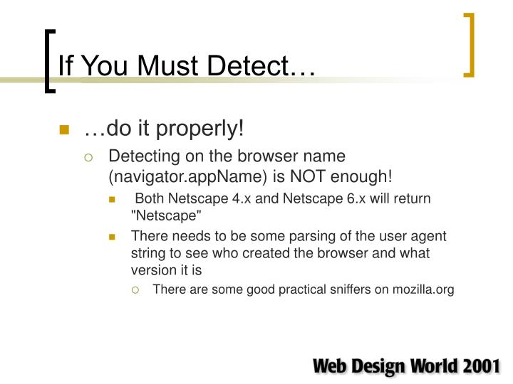 If You Must Detect…
