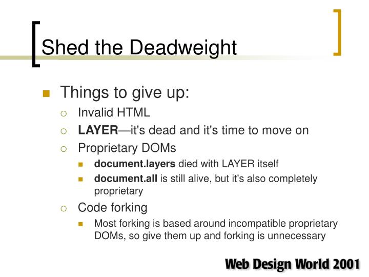 Shed the Deadweight