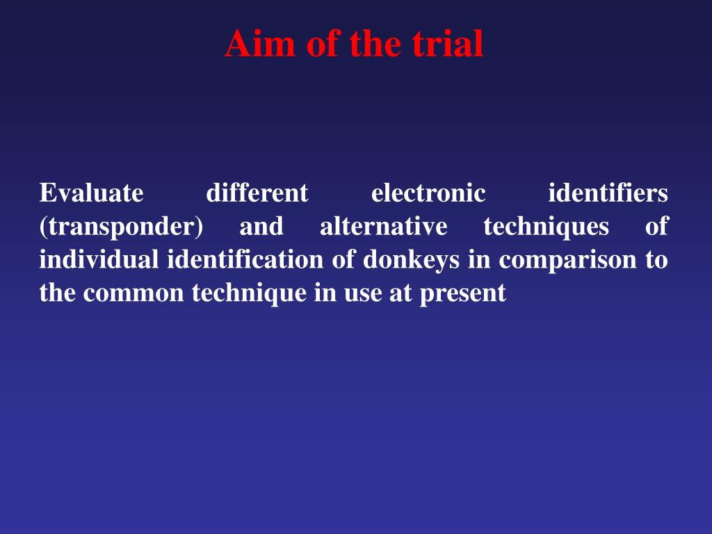Aim of the trial