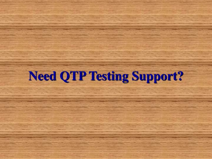 Need qtp testing support