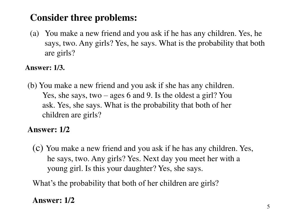 Consider three problems: