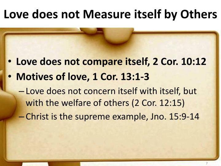 Love does not Measure itself by Others