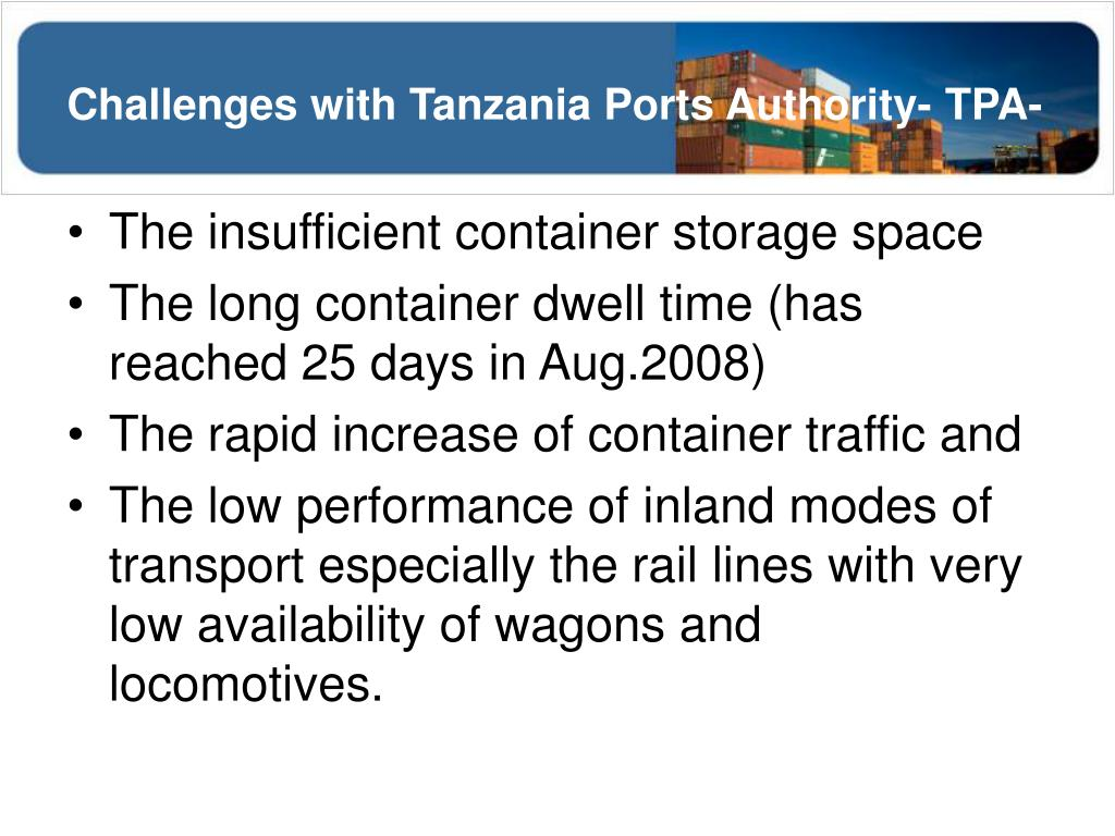 Challenges with Tanzania Ports Authority- TPA-