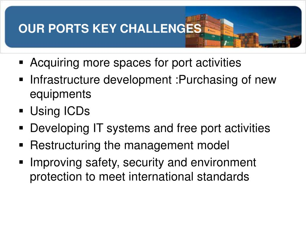OUR PORTS KEY CHALLENGES
