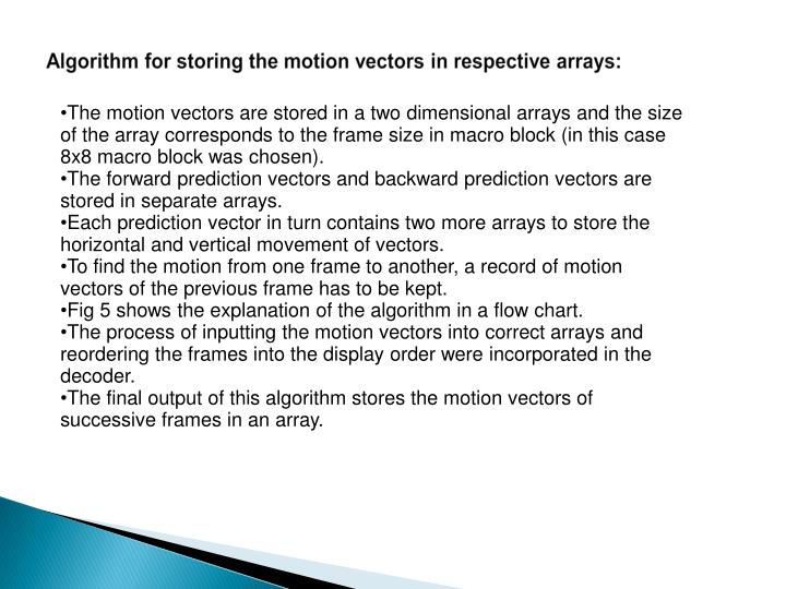 Algorithm for storing the motion vectors in respective arrays: