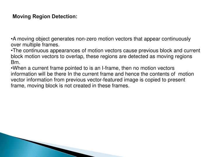 Moving Region Detection: