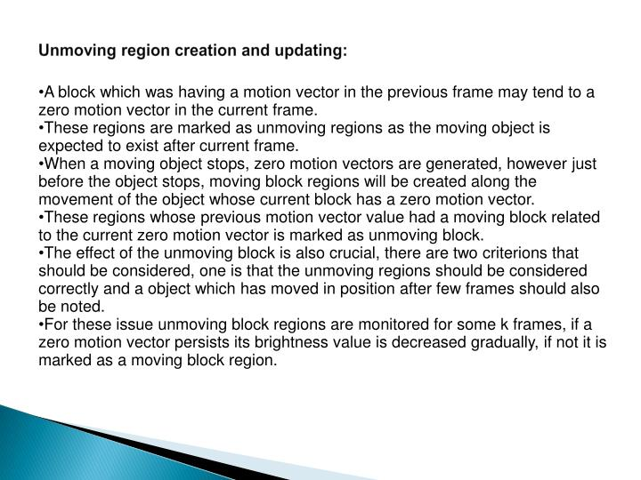 Unmoving region creation and updating: