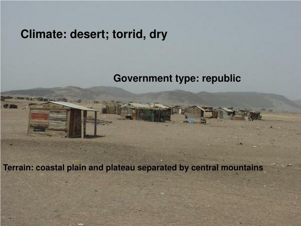 Climate: desert; torrid, dry