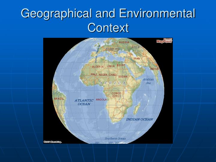Geographical and Environmental Context