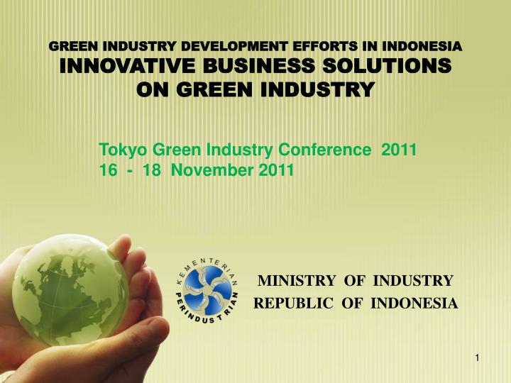 GREEN INDUSTRY DEVELOPMENT EFFORTS IN INDONESIA