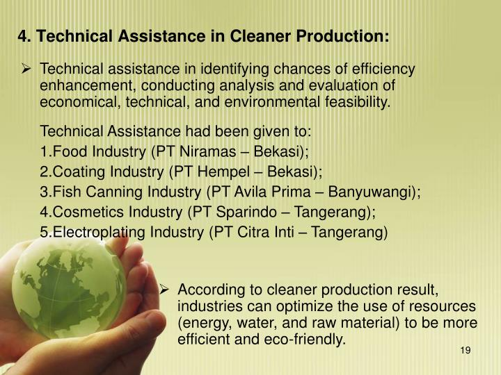 Technical assistance in identifying chances of efficiency enhancement, conducting analysis and evaluation of economical, technical, and environmental feasibility.