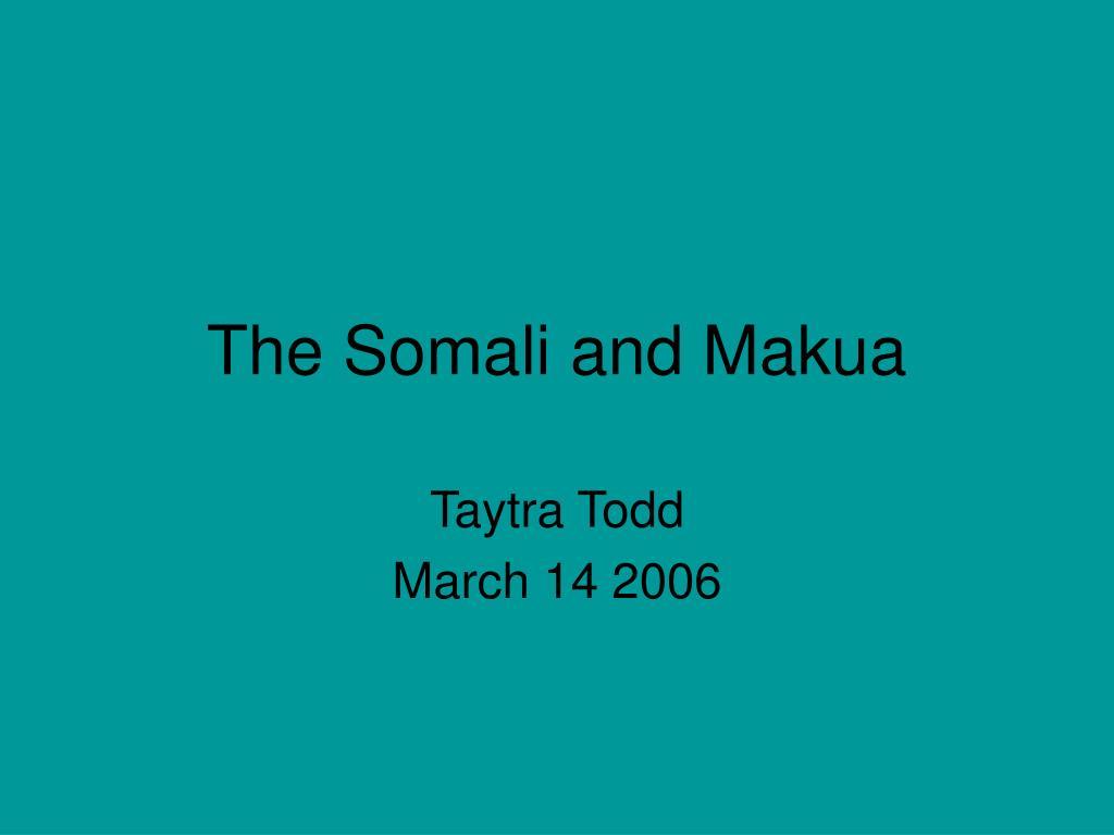 The Somali and Makua