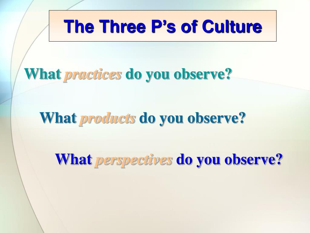 The Three P's of Culture