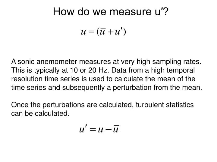 How do we measure u′?