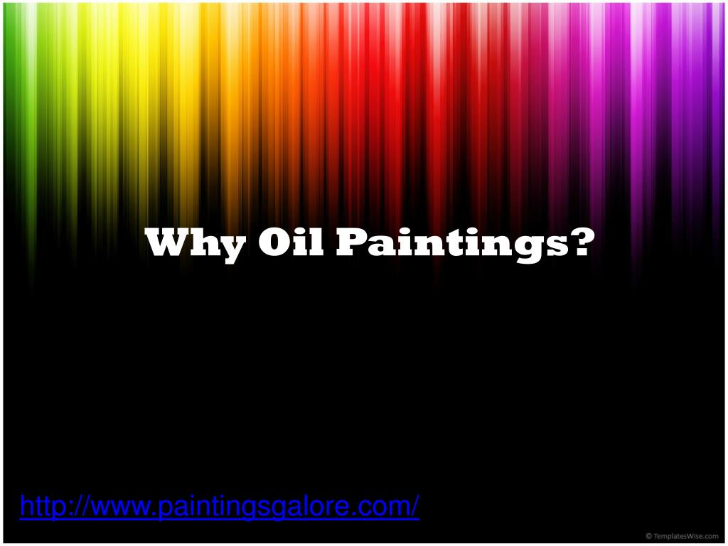 Why Oil Paintings?