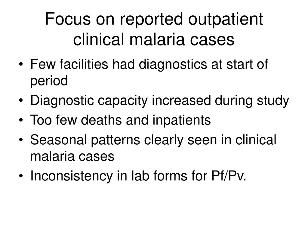 Focus on reported outpatient clinical malaria cases