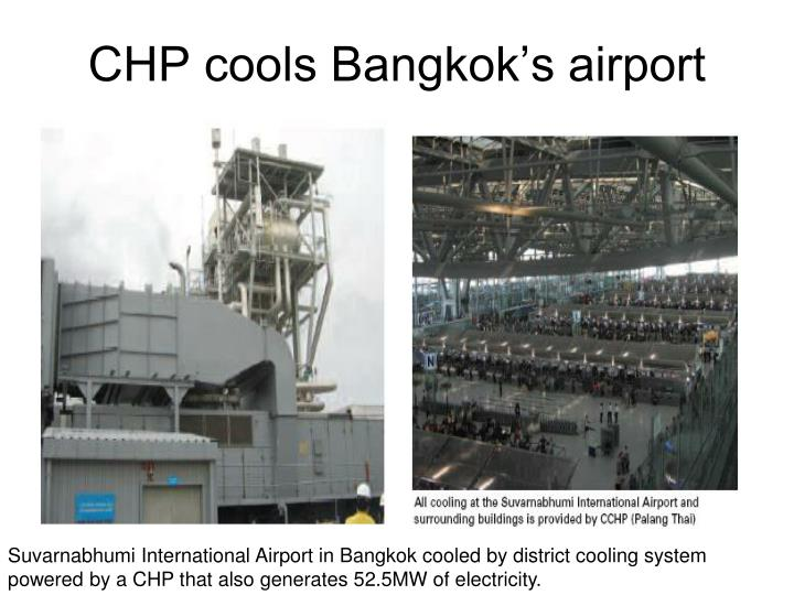 CHP cools Bangkok's airport