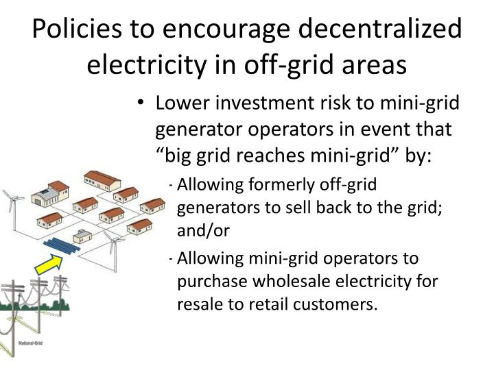 Policies to encourage decentralized electricity in off-grid areas