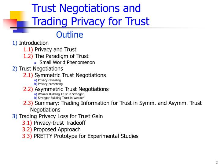 Trust negotiations and trading privacy for trust