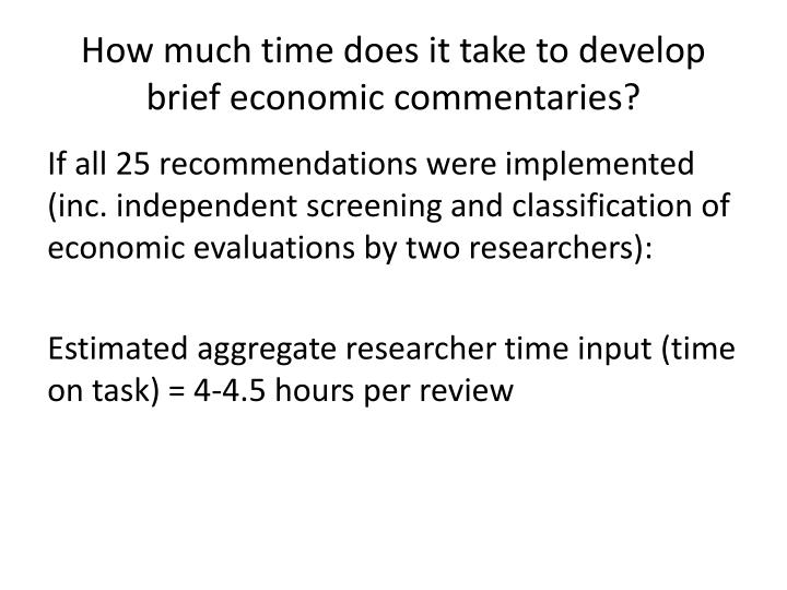 How much time does it take to develop brief economic commentaries?